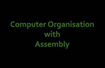 Computer Organisation with Assembly